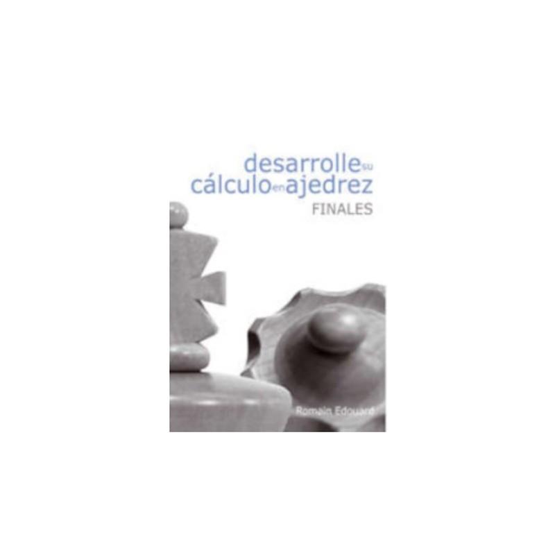 Desarrolle Su Cálculo en Ajedrez: Finales